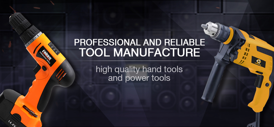 PROFESSIONAL AND RELIABLE TOOL MANUFACTURE high quality hand tools and power tools