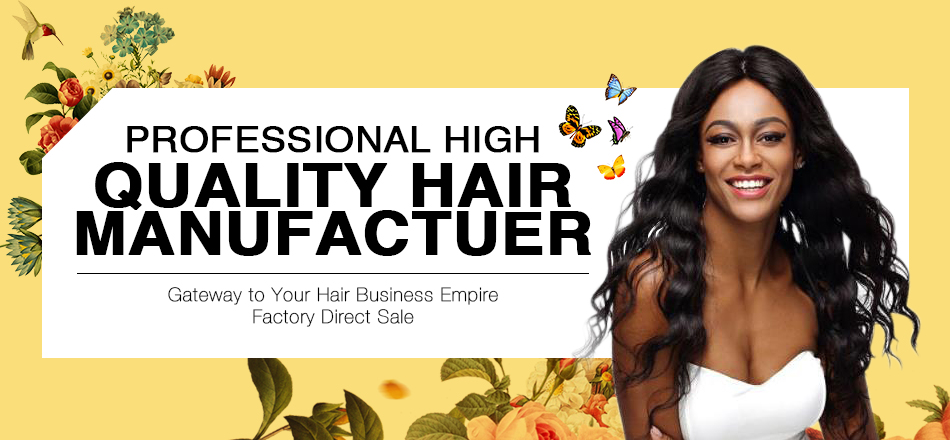 PROFESSIONAL HIGH QUALITY HAIR MANUFACTUER, Gateway to Your Hair Business Empire, Factory Direct Sale